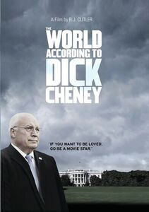 The World According To Dick Cheney