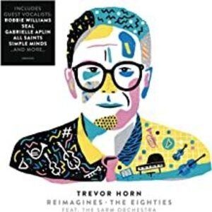 Trevor Horn Reimagines The Eighties