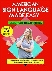 American Sign Language - Learn Family, Masculine & Feminine Signs,Vocabulary & Everyday Needs