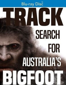 TRACK - Search for Australia's Bigfoot