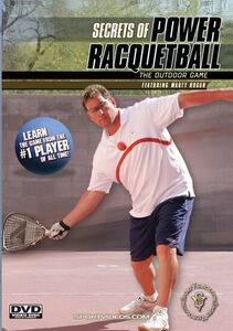 Secrets Of Power Racquetball: The Outdoor Game