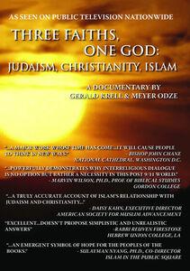 Three Faiths One God