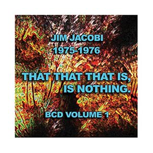 BCD, Vol. 1: That That That Is, Is Nothing