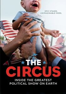 The Circus Inside The Greatest Political Show on Earth