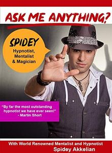 Ask Me Anything about being a Mentalist, Magician & Hypnotist withWorld Renowned Spidey Akkelian