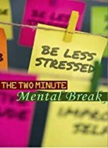 The 2 Minute Mental Break