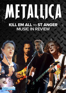 Metallica: Kill Em All To St Anger