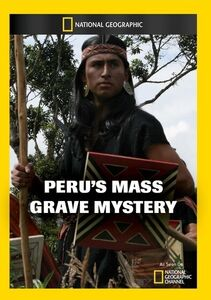 Peru's Mass Grave Mystery