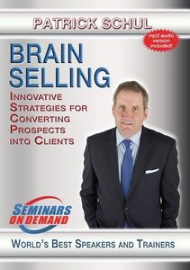 Brain Selling: Innovative Strategies For Converting Prospects IntoClients