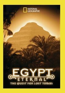 Egypt Eternal: The Quest For Lost Tombs