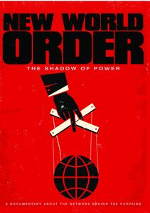 New World Order: The Shadow Of Power
