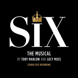 Six: The Musical Studio Cast Recording)