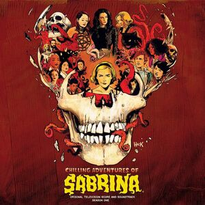 Chilling Adventures of Sabrina: Season One (Original Television Score and Soundtrack)
