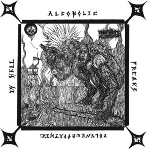Alcoholic Polyneuropathic Freaks In Hell