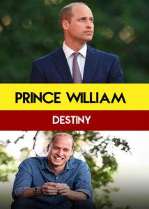 Prince William: Destiny