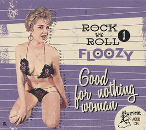 Rock 'n' Roll Floozy 1: Good For Nothing Human (Various Artists)