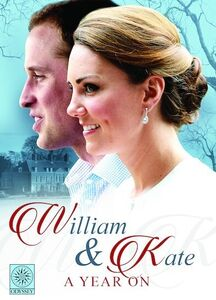 William and Kate: A Year On