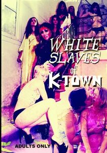 White Slaves of K-Town