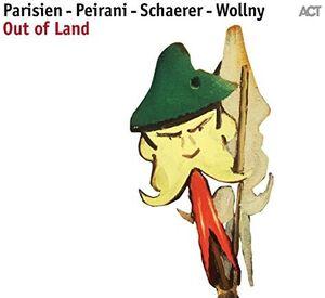Parisien, Peirani, Schaerer, Wollny: Out of Land