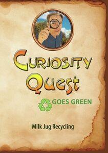 Curiosity Quest Goes Green: Milk Jug Recycling