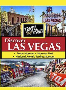 TRAVEL THRU HISTORY Discover Las Vegas