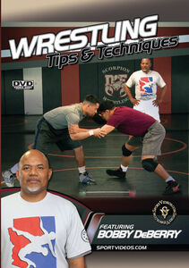 Wrestling Tips And Techniques (Bobby Deberry)