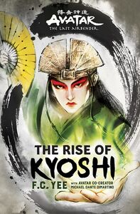 AVATAR THE LAST AIRBENDER THE RISE OF KYOSHI