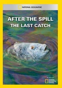 After the Spill: Last Catch
