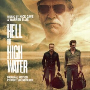 Hell or High Water (Original Motion Picture Soundtrack) [Import]