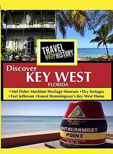 TRAVEL THRU HISTORY Discover Key West Florida