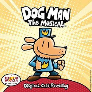 Dog Man: The Musical (Original Cast Recording)