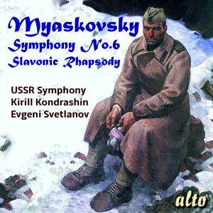 Myaskovksy: Symphony 6 /  Slavonic Rhapsody