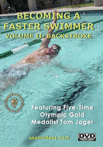 Becoming A Fast Swimmer, Vol. 2: Backstroke
