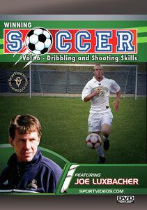 Winning Soccer, Vol. 6: Dribbling And Shooting Skills