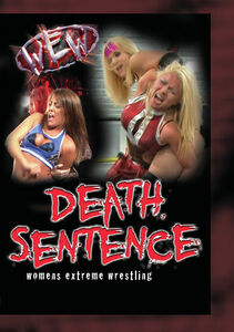 Women's Extreme Wrestling: Death Sentence