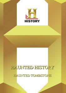 History - Haunted History: Haunted Tombstone