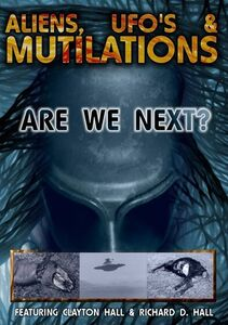 Aliens, UFOs, And Mutilations: Are We Next?