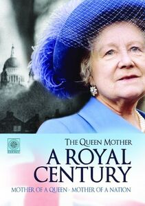 The Queen Mother: A Royal Century