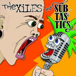 The Xiles/ Subtastics