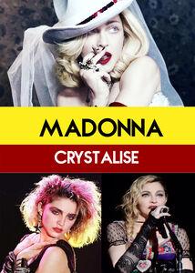 Madonna: Crystalise