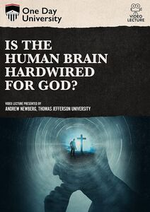 One Day University: Is the Human Brain Hardwired for God?