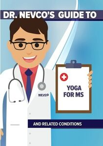 Dr. Nevco's Guide to Yoga for Ms and Related Conditions