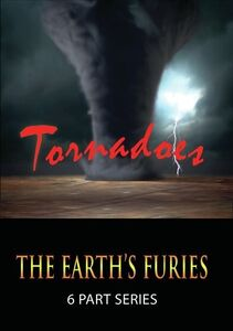The Earth's Furies: Tornadoes