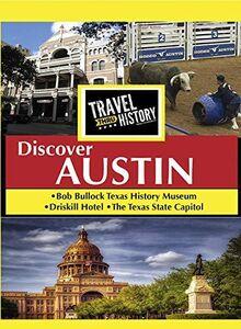 TRAVEL THRU HISTORY Discover Austin