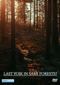 Last Yoik In Sami Forests?