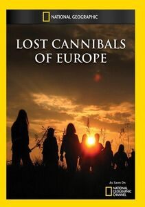 Lost Cannibals of Europe