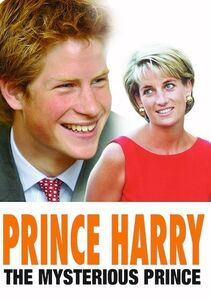 Prince Harry: The Mysterious Prince