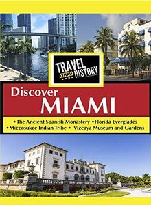 TRAVEL THRU HISTORY Discover Miami