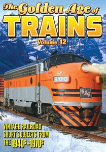 Trains: The Golden Age of Trains Volume 12