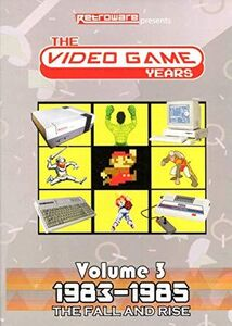Video Game Years Volume 3: Fall And Rise (1983-85)